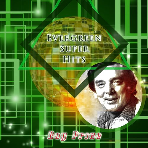 Evergreen Super Hits by Ray Price