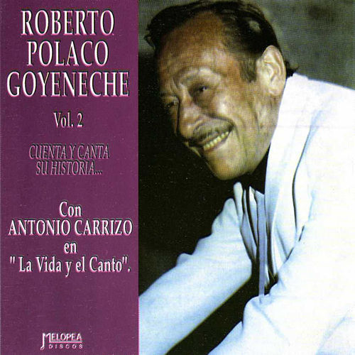 Cuenta y Canta Su Historia Vol. 2 de Roberto Goyeneche