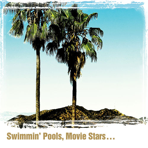Swimmin' Pools, Movie Stars… von Dwight Yoakam