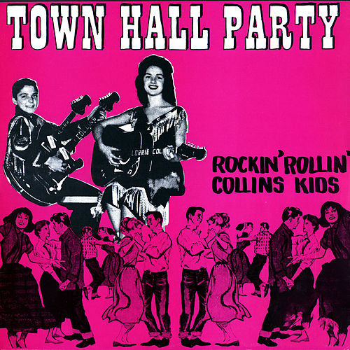 Town Hall Party by The Collins Kids