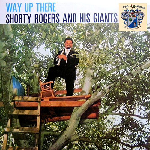 Way Up There de Shorty Rogers