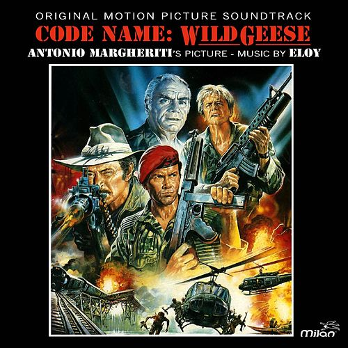 Code Name: Wild Geese (Original Motion Picture Soundtrack) von Eloy