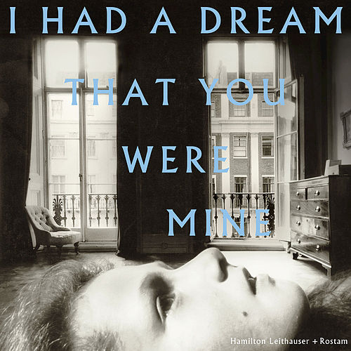 I Had A Dream That You Were Mine von Hamilton Leithauser