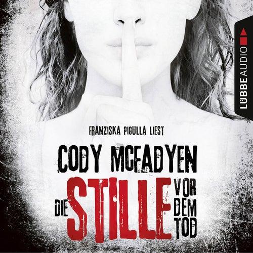 Die Stille vor dem Tod - Smoky Barrett 5 von Cody McFadyen