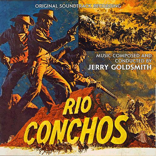 Rio Conchos (Original Soundtrack Recording) de Jerry Goldsmith