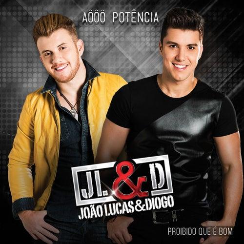 Proibido Que É Bom by João Lucas & Diogo