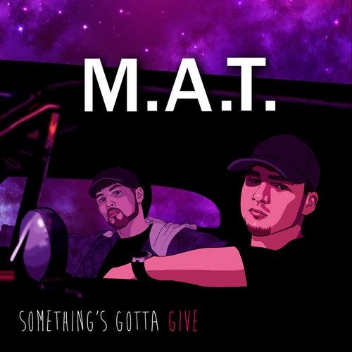 Something's Gotta Give von MaT