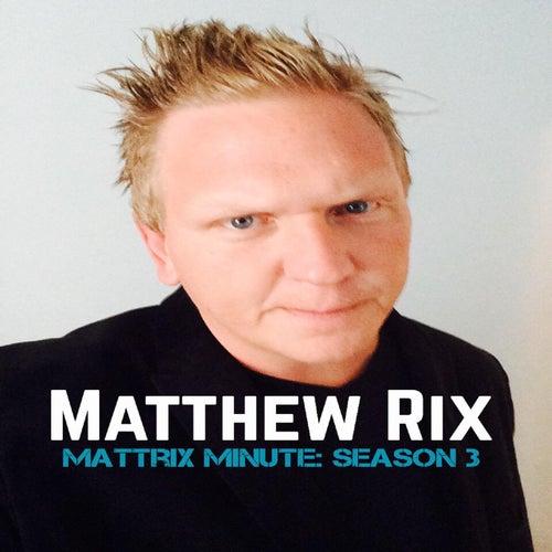 Mattrix Minute: Season 3 (feat. the Mattrix) by Matthew Rix