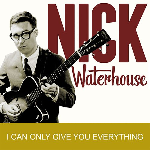 I Can Only Give You Everything de Nick Waterhouse