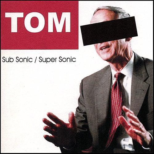 Sub Sonic / Super Sonic de Tom & Collins