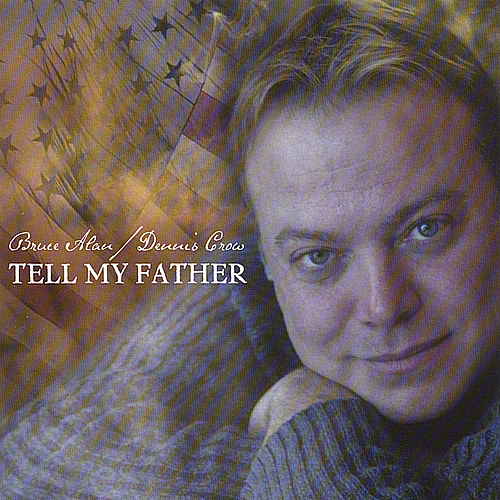 Tell My Father by Bruce Alan