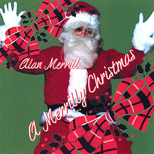 A Merrilly Christmas de Alan Merrill