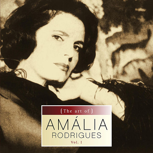 The art of Amalia Rodrigues vol.I di Amalia Rodrigues