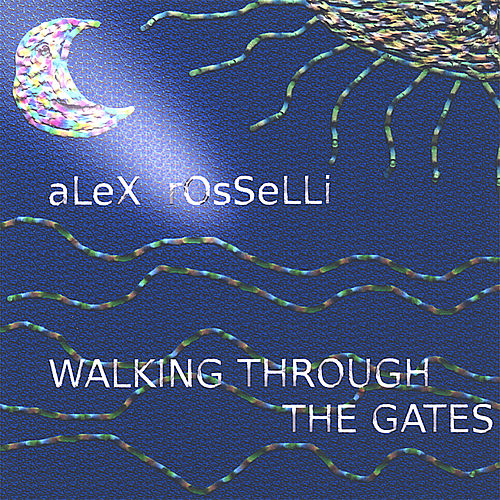 Walking Through the Gates di Alex Rosselli