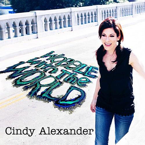 Wobble With the World With Exclusive Bonus Track von Cindy Alexander