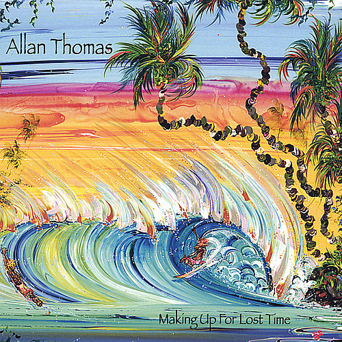 Making Up for Lost Time by Allan Thomas