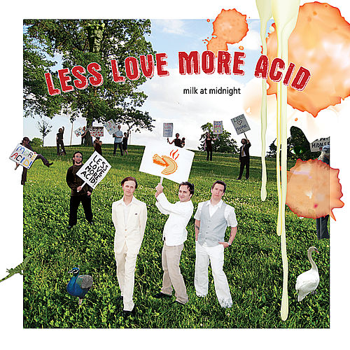 Less Love More Acid by Milk At Midnight
