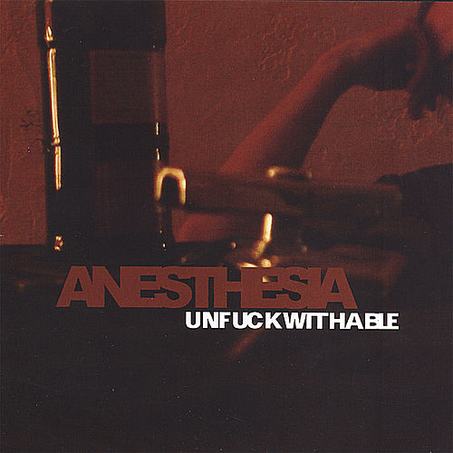 Unfuckwithable by Anesthesia