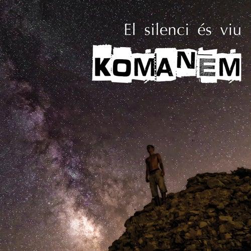 El silenci és viu by Komanem