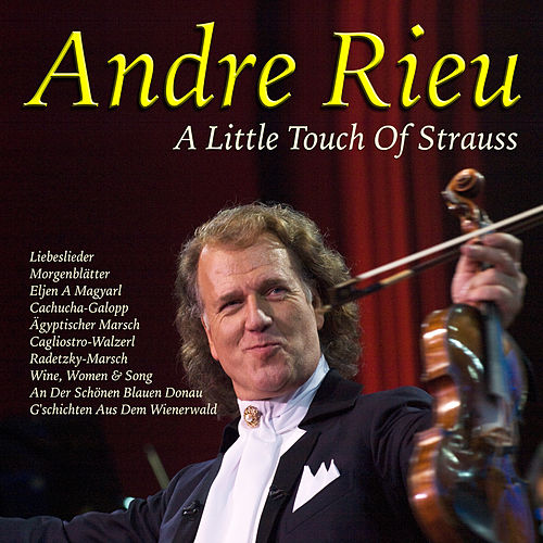 Andre Rieu - A Little Touch Of Strauss by André Rieu