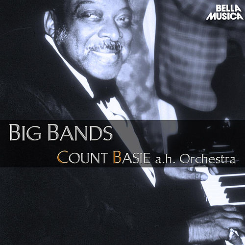 Count Basie and His Orchestra - Big Bands by Count Basie