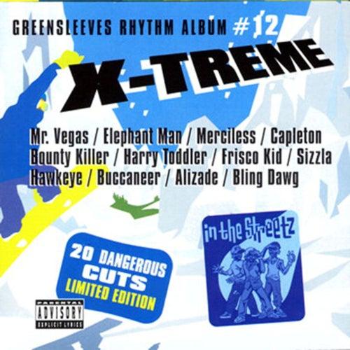 Greensleeves Rhythm Album #12: X-Treme by Various Artists
