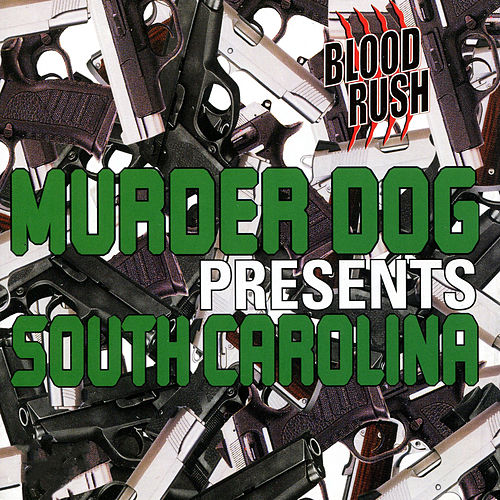 Murder Dog Presents South Carolina [Murder Dog Magazine / Rapbay