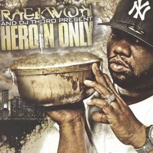 Heroin Only von Raekwon