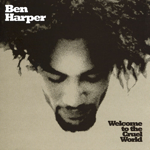 Welcome To The Cruel World de Ben Harper