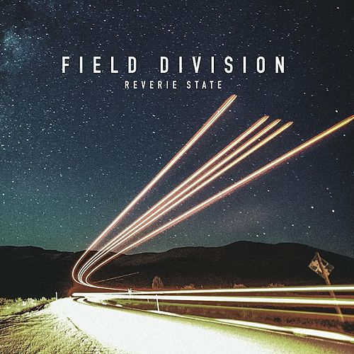 Reverie State by Field Division