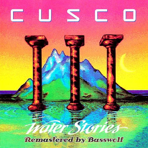 Water Stories (Remastered By Basswolf) de Cusco