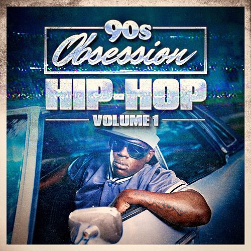 90s Obsession: Hip-Hop, Vol. 1 by Various Artists