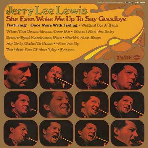 She Even Woke Me Up To Say Goodbye by Jerry Lee Lewis