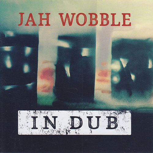 In Dub de Jah Wobble