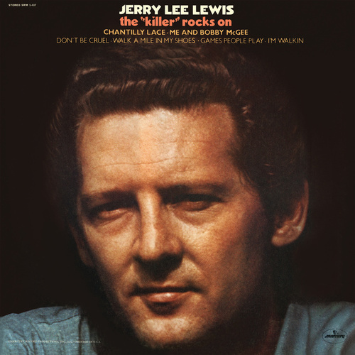 The 'Killer' Rocks On by Jerry Lee Lewis
