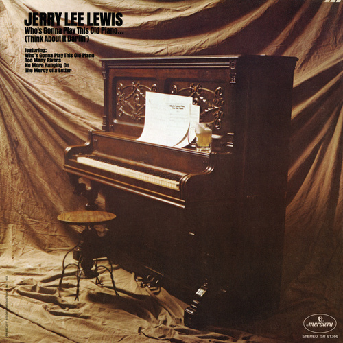 Who's Gonna Play This Old Piano (Think About It Darlin') de Jerry Lee Lewis