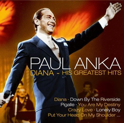 Diana - His Greatest Hits by Paul Anka