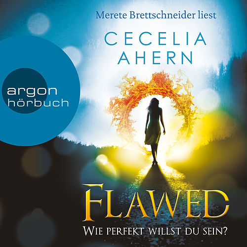 Flawed - Wie perfekt willst du sein? (Ungekürzte Lesung) von Cecelia Ahern