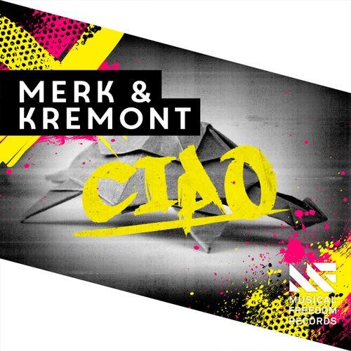 Ciao di Merk and Kremont