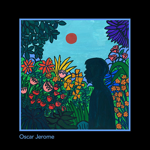 Oscar Jerome by Oscar Jerome