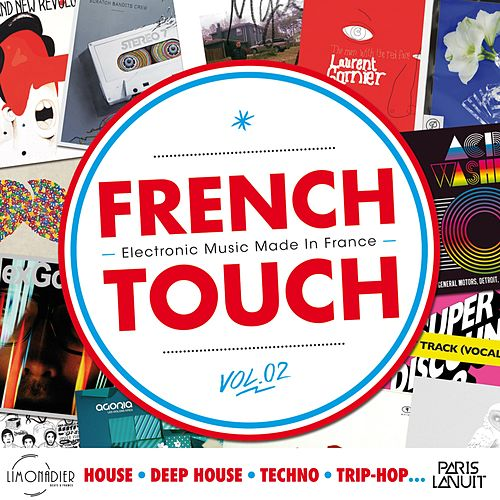 French Touch Vol. 2 : Electronic Music Made In France (House, Deep House, Techno, Trip-Hop...) by Various Artists