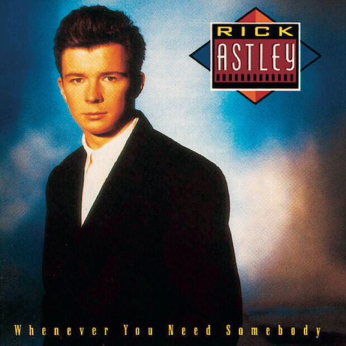 Whenever You Need Somebody de Rick Astley