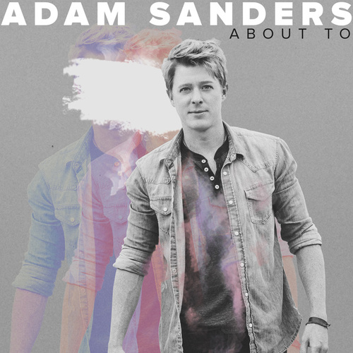 About To by Adam Sanders