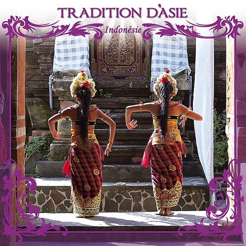Traditions d' Asie - Indonésie by Jaya Satria