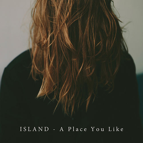A Place You Like by ISLAND