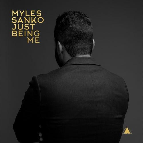 Just Being Me by Myles Sanko