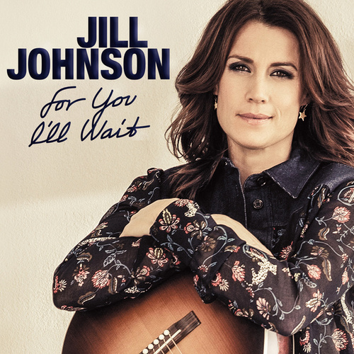 For You I'll Wait de Jill Johnson