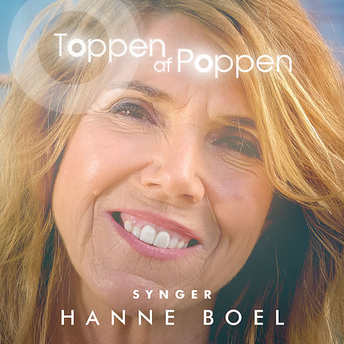Toppen Af Poppen 2016 - Synger Hanne Boel (Live) von Various Artists