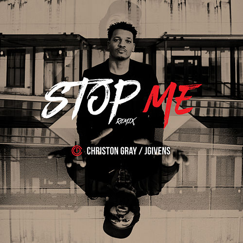 Stop Me (Remix) by Christon Gray