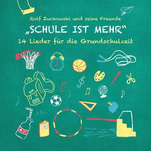 Schule ist mehr - 14 Lieder für die Grundschulzeit von Rolf Zuckowski